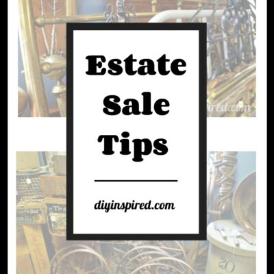 Estate Sale Tips - DIY Inspired
