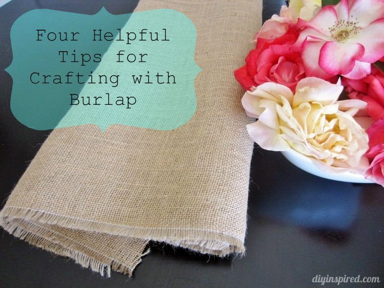 4 Tips for Crafting with Burlap