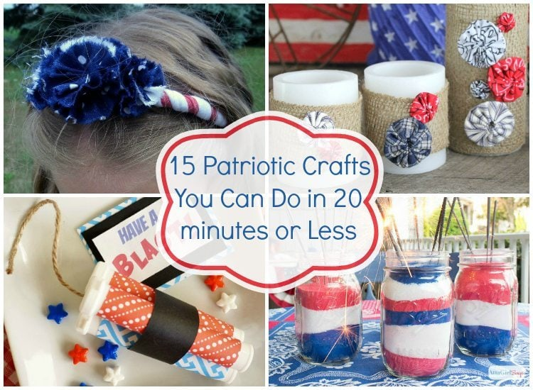 15 Patriotic Crafts You Can Do in 20 minutes or Less