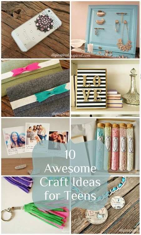 10 Awesome Craft Ideas For Teens