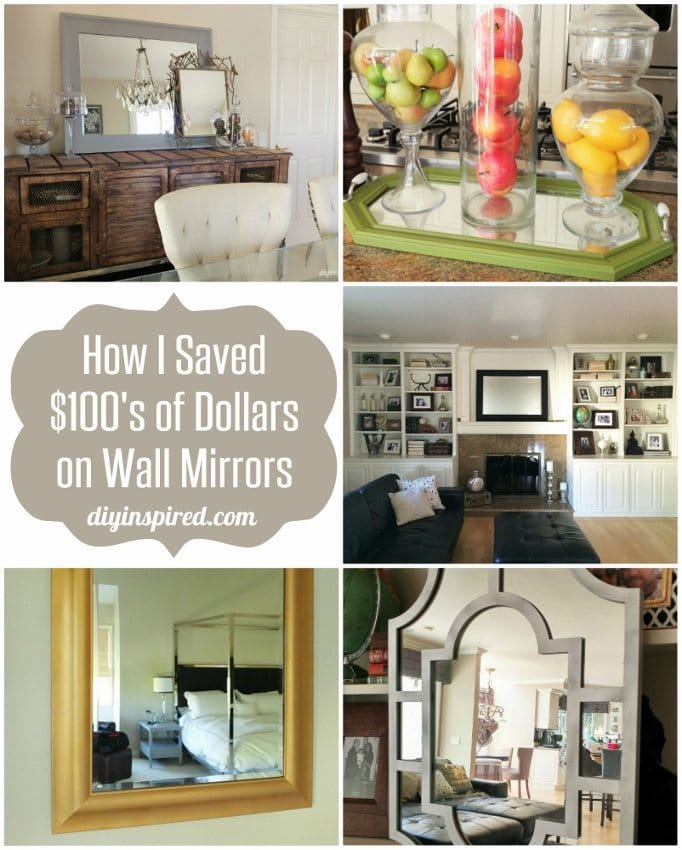 How I Saved Hundreds of Dollars on Wall Mirrors - DIY Inspired