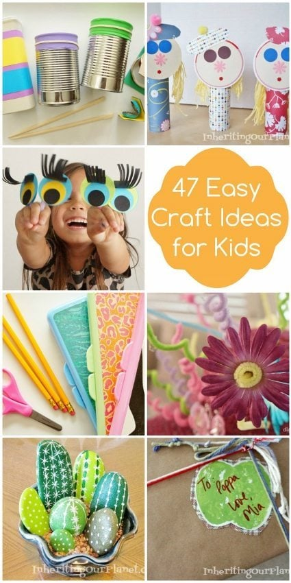 47 Easy Craft Ideas for Kids