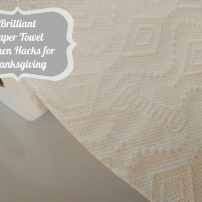 19 Brilliant Paper Towel Kitchen Hacks for Thanksgiving