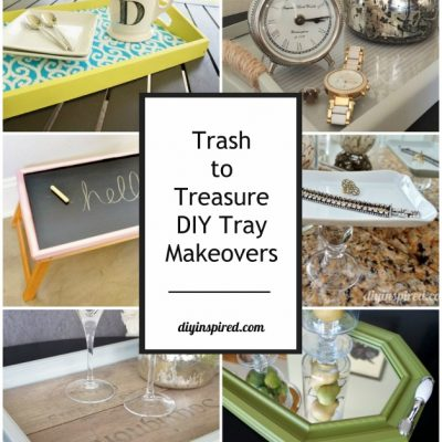 Easy Trash to Treasure DIY Tray Makeovers