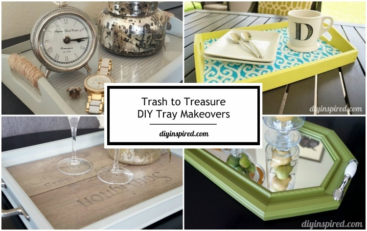 Trash to Treasure DIY Tray Makeovers