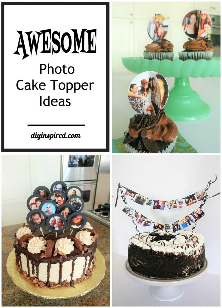 3 Awesome Photo Cake Topper Ideas