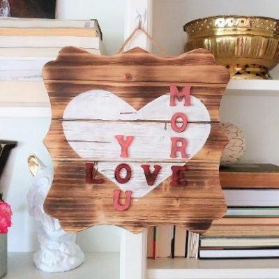 Love You More Wood Sign DIY
