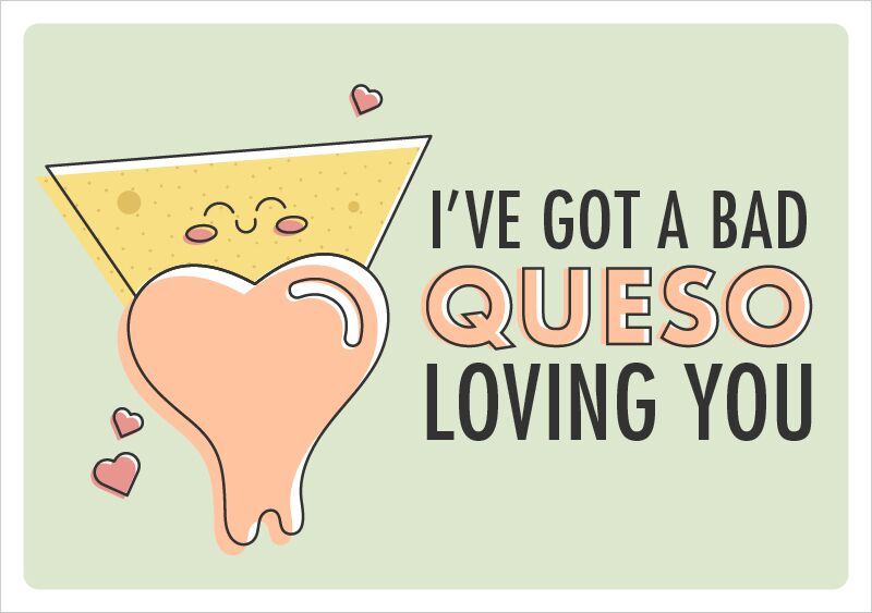 I've Got a Bad Queso Loving You Printable